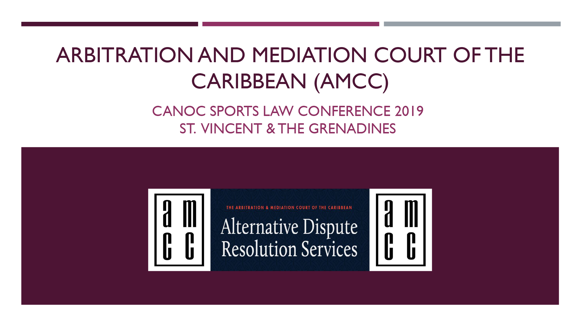 ARBITRATION AND MEDIATION COURT OF THE CARIBBEAN PPT