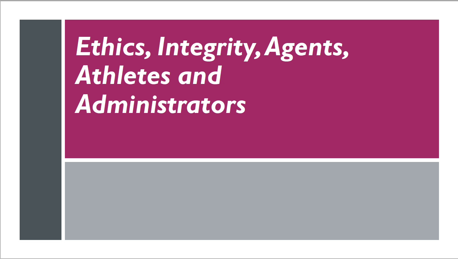 ETHICS, INTEGRITY AND THE ATHLETE